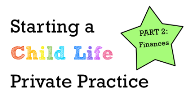child life private practice, child life blog, child life specialist
