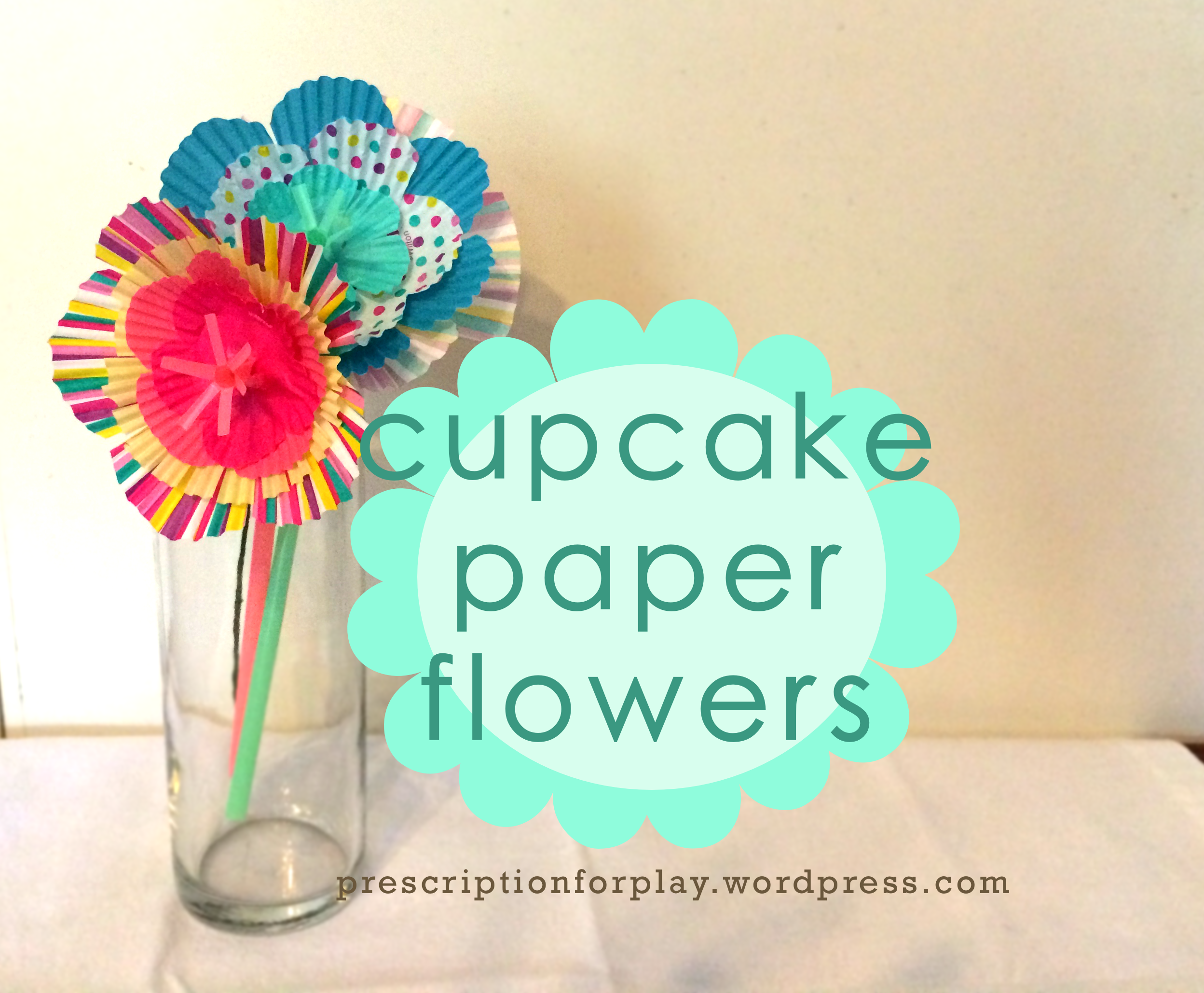 Cupcake paper flowers prescription for play i hope that everyone is adjusting to the end of summer and the start of school it has been a super busy few weeks for me and far too long since ive mightylinksfo